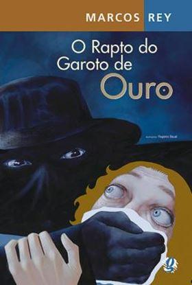 Imagem de RAPTO DO GAROTO DE OURO, O - 12ª ED