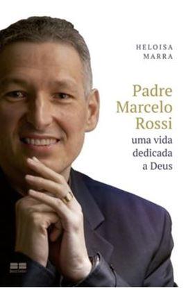 Imagem de PADRE MARCELO ROSSI - UMA VIDA DEDICADA A DEUS