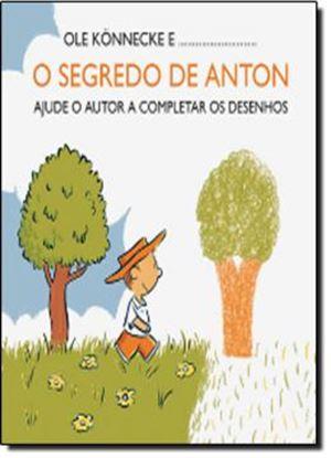 Imagem de SEGREDO DE ANTON, O - AJUDE O AUTOR A COMPLETAR OS DESENHOS