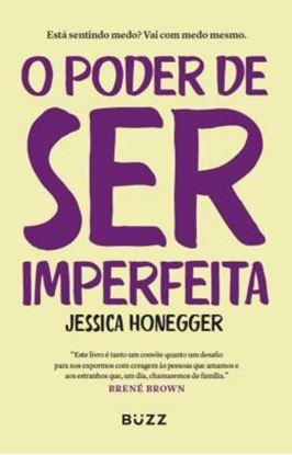 Imagem de O PODER DE SER IMPERFEITA