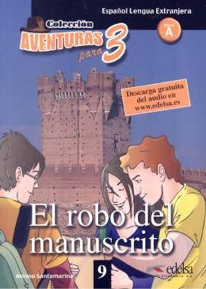 Imagem de AVENTURAS PARA TRES 9 - EL ROBO DEL MANUSCRITO - NIVEL A